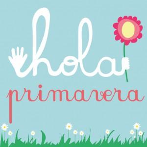 Hola primavera! - Hello Spring!